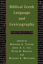 Biblical Greek Language and Lexicography:  Essays in Honor of Frederick W. Danker