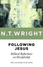 Following Jesus:  Biblical Reflections on Discipleship