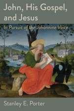 John, His Gospel, and Jesus
