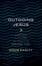 Outdoing Jesus