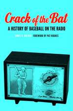 Crack of the Bat: A History of Baseball on the Radio
