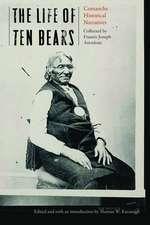 The Life of Ten Bears: Comanche Historical Narratives