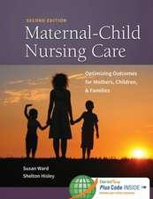 Maternal-Child Nursing Care with Women's Health Companion 2e