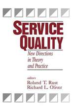Service Quality: New Directions in Theory and Practice