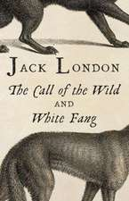 The Call of the Wild and White Fang:  A Cross Novel