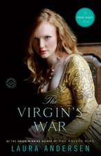 The Virgin's War:  A Tudor Legacy Novel