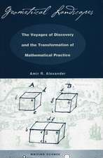 Geometrical Landscapes: The Voyages of Discovery and the Transformation of Mathematical Practice