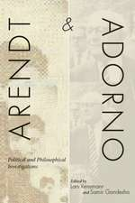 Arendt and Adorno: Political and Philosophical Investigations
