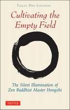 Cultivating the Empty Field: The Silent Illumination of Zen Buddhist Master Hongzhi