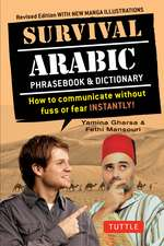 Survival Arabic Phrasebook & Dictionary: How to Communicate Without Fuss or Fear Instantly! (Completely Revised and Expanded with New Manga Illustrations)