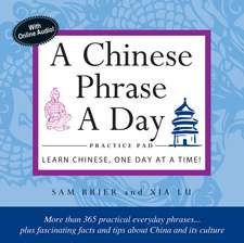 Chinese Phrase A Day Practice Pad: Learn Chinese One Day at a Time!