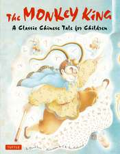 The Monkey King: A Classic Chinese Tale for Children