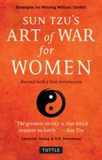 A Sun Tzu's Art of War for Women: Strategies for Winning without Conflict - Revised with a new Introduction