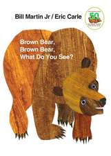 Brown Bear, Brown Bear, What Do You See?: 0-5 ani