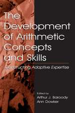 The Development of Arithmetic Concepts and Skills:  Constructive Adaptive Expertise