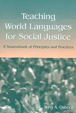 Teaching World Languages for Social Justice:  A Sourcebook of Principles and Practices