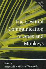 The Gestural Communication of Apes and Monkeys