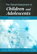 The Clinical Assessment of Children and Adolescents:  A Practitioner's Handbook