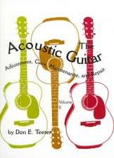 The Acoustic Guitar, Vol. II:  Adjustment, Care, Maintenance, and Repair