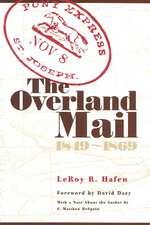 The Overland Mail, 1849-1869:  Promoter of Settlement Precursor of Railroads