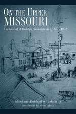 On the Upper Missouri:  The Journal of Rudolph Friederich Kurz, 1851-1852