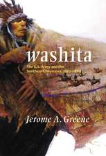 Washita:  The U.S. Army and the Southern Cheyennes, 1867-1869