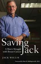 Saving Jack:  A Man's Struggle with Breast Cancer