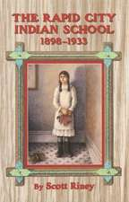 The Rapid City Indian School, 1898-1933