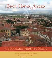Buon Giorno, Arezzo:  A Postcard from Tuscany