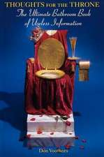 Thoughts for the Throne:  The Ultimate Bathroom Book of Useless Information