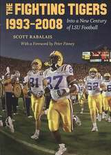 The Fighting Tigers, 1993-2008:  Into a New Century of LSU Football