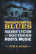 Yoknapatawpha Blues:  Faulkner's Fiction and Southern Roots Music
