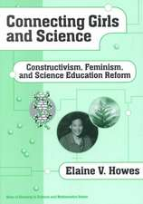 Connecting Girls and Science:  Constructivism, Feminism, and Science Education Reform