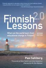 Finnish Lessons 2.0:  What Can the World Learn from Educational Change in Finland
