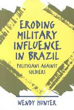 Eroding Military Influence in Brazil:  Politicians Against Soldiers