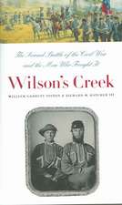 Wilson's Creek:  The Second Battle of the Civil War and the Men Who Fought It