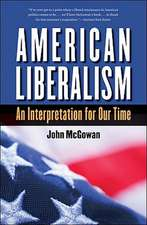 American Liberalism:  An Interpretation for Our Time