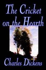 The Cricket on the Hearth by Charles Dickens, Fiction, Literary