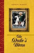 The Duke's Man: A Novel
