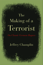 The Making of a Terrorist: On Classic German Rogues