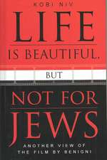 Life Is Beautiful, But Not for Jews