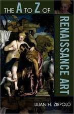 The A to Z of Renaissance Art