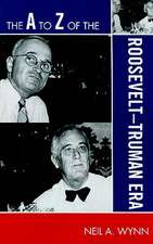 The A to Z of the Roosevelt-Truman Era