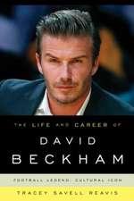 Life and Career of David Beckham