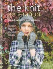 The Knit Generation: 15 Great Patterns by 8 Hot Designers