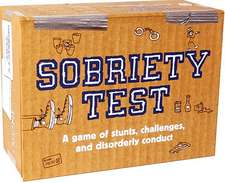 Sobriety Test:  A Game of Stunts, Challenges, and Disorderly Conduct [With Dice and 75 Cards and Tokens, Ball, Baton, Rope, Blindfold, Timer]