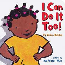 I Can Do It Too!:  A Classic Illustrated Edition