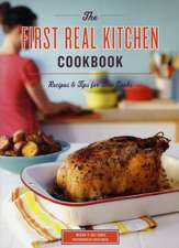 The First Real Kitchen Cookbook:  Recipes & Tips for New Cooks