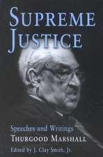 Supreme Justice:  Thurgood Marshall