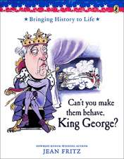 Can't You Make Them Behave, King George?:  The Gift of the Indians